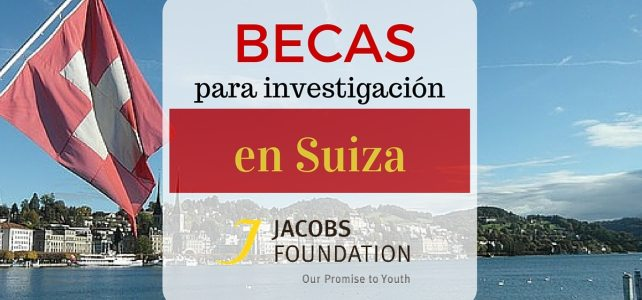 Becas para investigación en Suiza