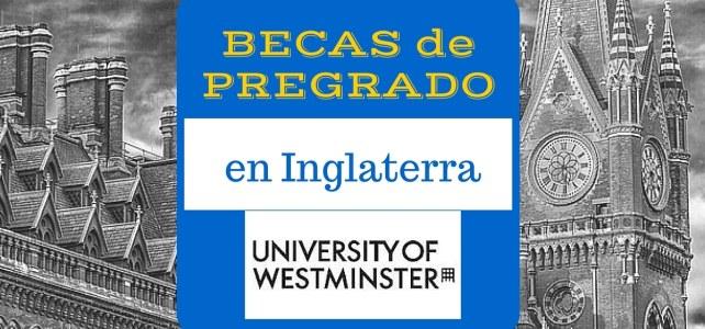 Becas de Pregrado en Inglaterra – Westminister University para estudiantes internacionales