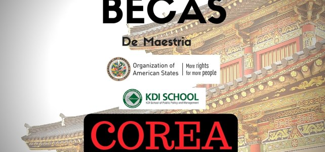 Becas para maestría en Corea – Ideal para ciudadanos de paises de la OEA