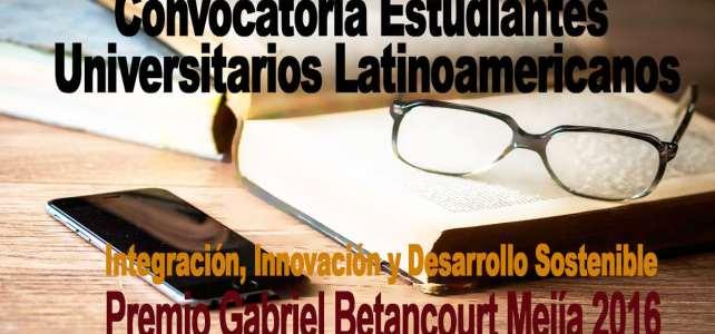Ponencias sobre Integración Premio Gabriel Betancourt Mejía 2016 – Convocatoria estudiantes