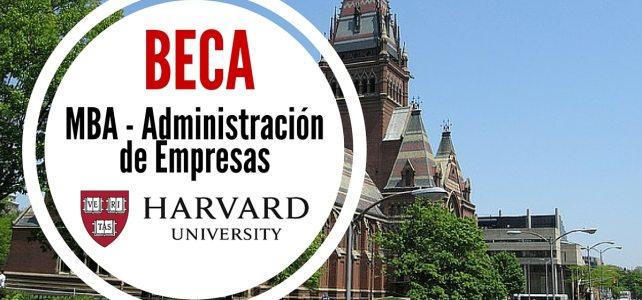 Becas para maestría en administración de empresas – MBA con la Universidad de Harvard