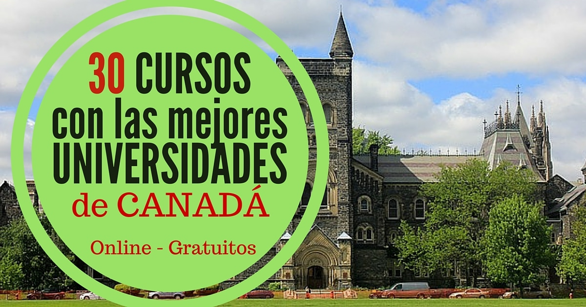 30 cursos online gratis acreditados por universidades de Canadá ...
