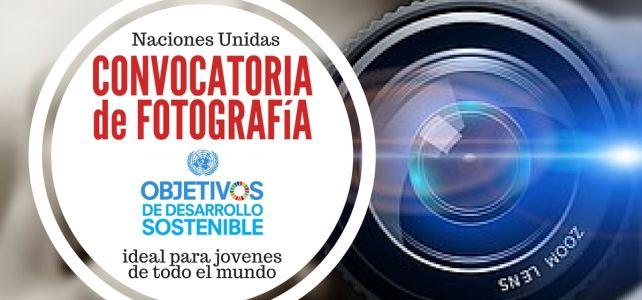 Convocatoria de fotografía juvenil con las Naciones Unidas – Mi visión de los Objetivos de Desarrollo Sostenible (ODS)