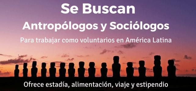 Se buscan antropólogos y sociólogos para voluntariados – todos los gastos cubiertos !