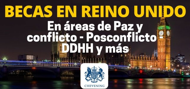 Becas completas en Reino Unido. Áreas de paz y conflicto, DDHH, postconflicto y más