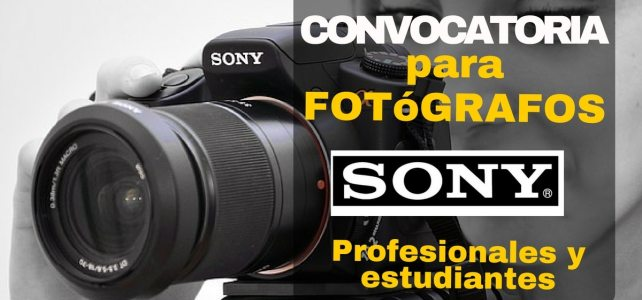 Convocatoria de fotografía SONY para profesionales y cualquier persona que tenga una gran foto !