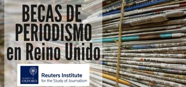 Becas de periodismo con Reuters y la Universidad de Oxford