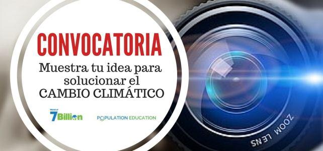 Convocatoria para mostrar tu idea para solucionar el cambio climático