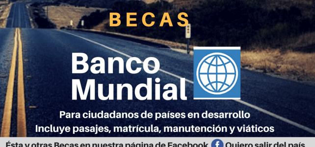 Becas completas del Banco Mundial para ciudadanos de países en desarrollo- Incluye pasajes