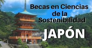 BECAS EN CIENCIAS DE LA SOSTENIBILIDAD JAPON