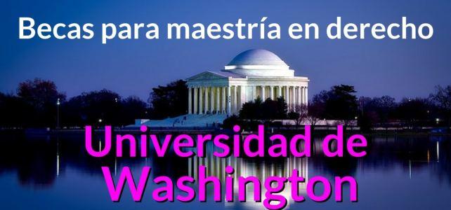 Becas para maestría en derecho Universidad de Washington