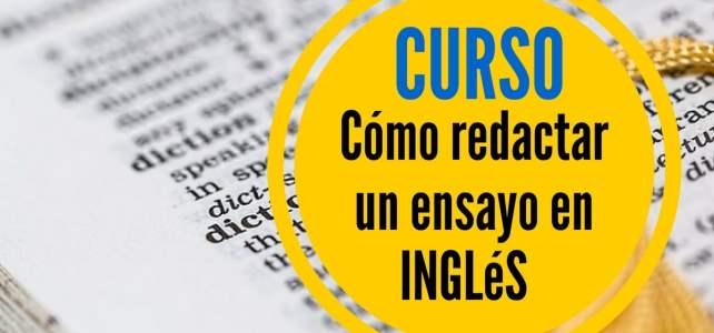 Curso online y gratuito para aprender a redactar un ensayo en inglés