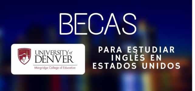 Becas para estudiar Inglés en la Universidad de Denver en Estados Unidos