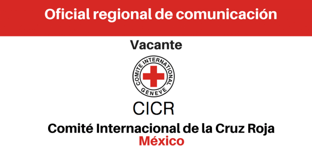 Vacante Oficial Regional de Comunicación CICR