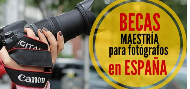 Becas de maestría en fotografía en España