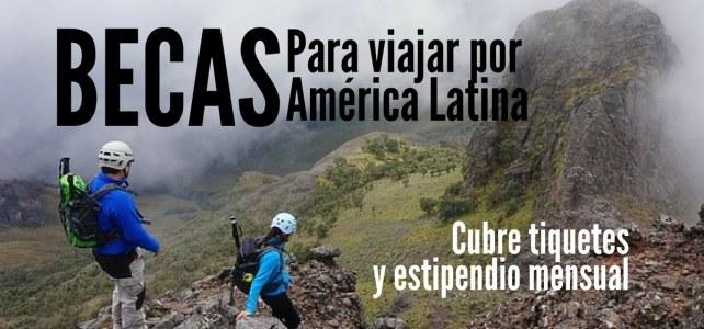 Becas para viajar por América Latina – Pagan todos tus vuelos !