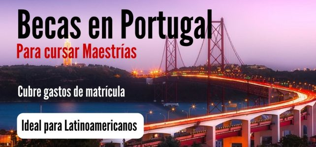 Becas para cursar maestrías en Portugal para Latinoamericanos