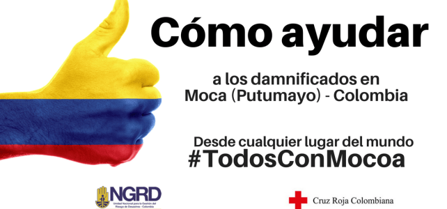 Cómo ayudar en la emergencia de Mocoa (Putumayo) – Colombia