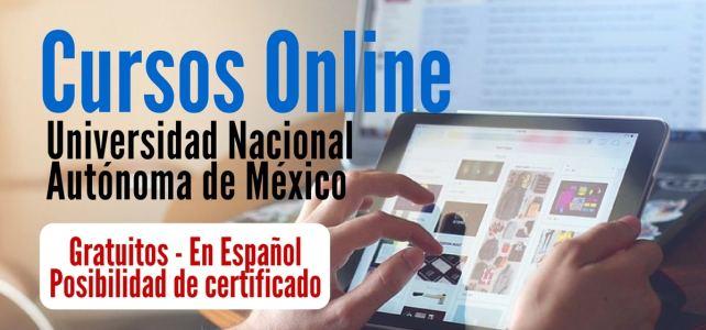 Cursos On line de La Universidad Nacional Autónoma de México – Gratis y en Español –