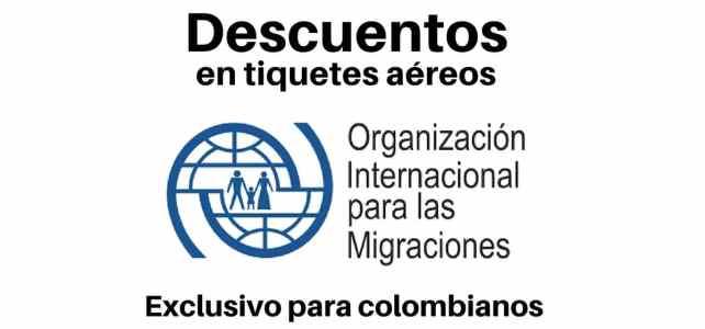 Descuentos con la Organización Internacional para las Migraciones en tiquetes aéreos.