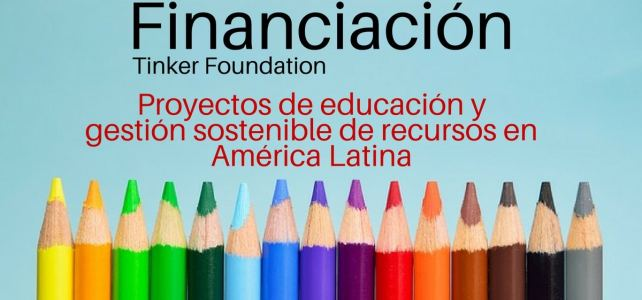 Convocatoria de financiación para proyectos de educación y gestión sostenible de recursos en América Latina