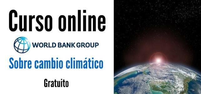 Curso online y gratuito de Banco Mundial sobre el cambio climático