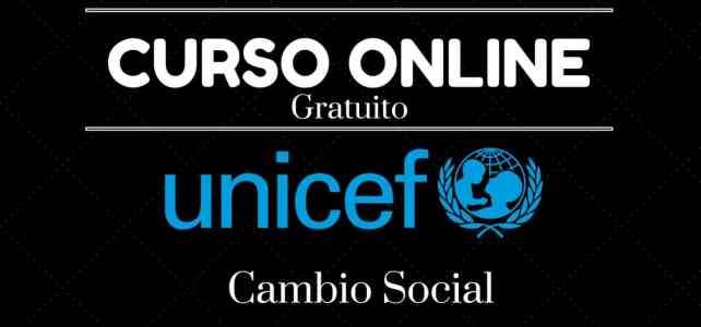UNICEF presenta el curso online y gratuito sobre Cambio Social