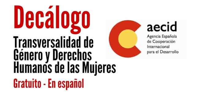 Descarga gratuitamente el Decálogo de Transversalidad de Género y Derechos Humanos de las Mujeres