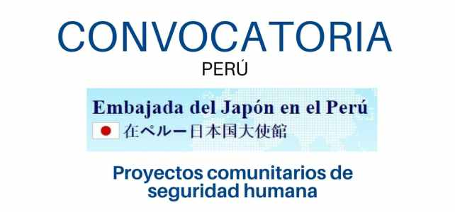 Convocatoria de la Embajada de Japón en Perú para proyectos comunitarios de seguridad humana
