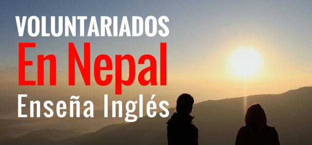 Voluntariado en Nepal como profe de inglés – Sin restricción de Nacionalidad