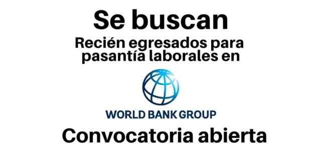 Pasantías laborales remuneradas con el Banco Mundial. Todas las nacionalidades
