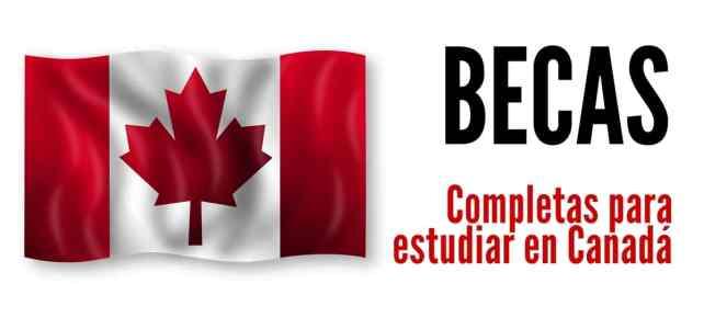 Becas completas para estudiar en Canadá