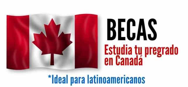Becas en Canadá para Pregrado o Licenciatura. Ideal para latinoamericanos