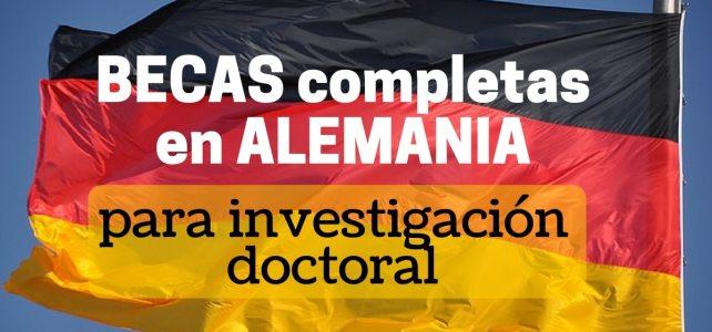 Becas completas para investigación doctoral en Alemania