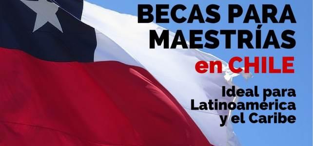 Becas para cursar maestrías en Chile. Ideal para América Latina y el Caribe
