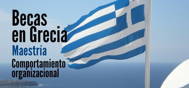 Becas en Grecia para cursar Maestría en Comportamiento Organizacional