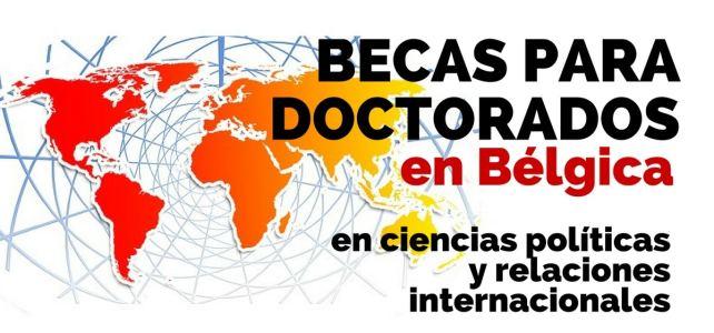 Becas en Bélgica para cursar doctorado en ciencias políticas y relaciones internacionales