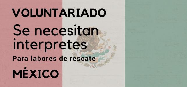 Hablas más de un idioma? Voluntariado como interprete en acciones de rescate Mexico