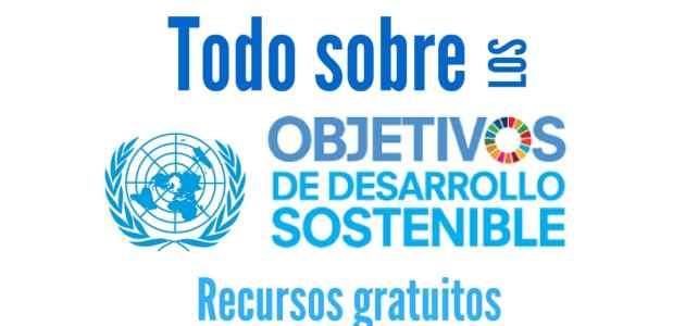 Recursos gratuitos para comprender los Objetivos de Desarrollo Sostenible – ODS