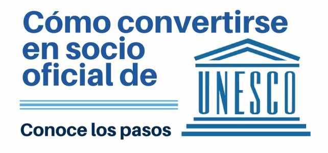 Te contamos cómo convertirte en un socio oficial de la UNESCO