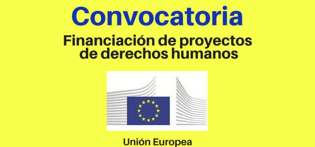 La Unión Europea financia proyectos de Derechos Humanos