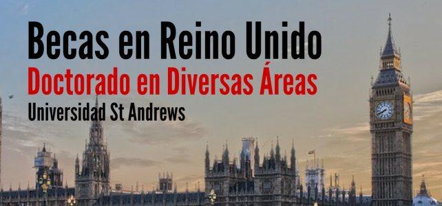 Becas en Reino Unido para cursar Doctorados en Diversas Áreas en la Universidad St Andrews