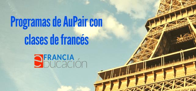 Au Pair en la ciudad luz y otros Programas para aprender francés