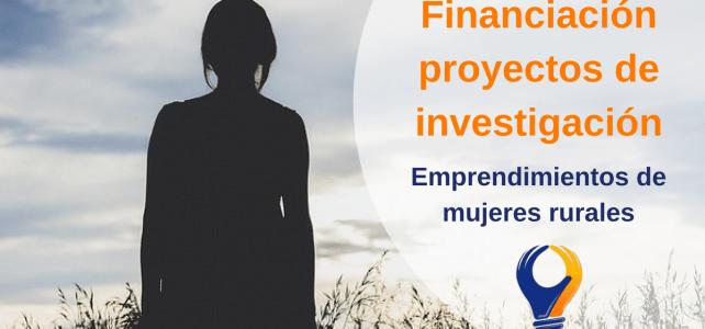 Financiamiento de investigaciones sobre ruralidad y emprendimiento de mujeres