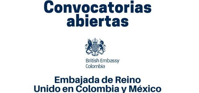 Embajada de Reino Unido en Colombia y México abre nuevas convocatorias