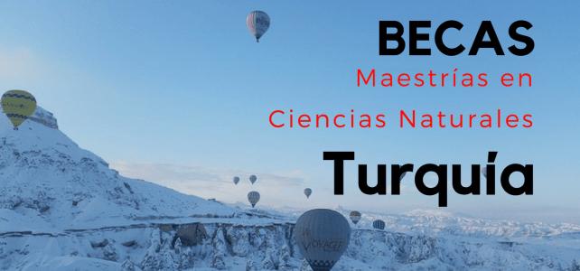 Becas de maestría Ciencias Naturales en Turquía