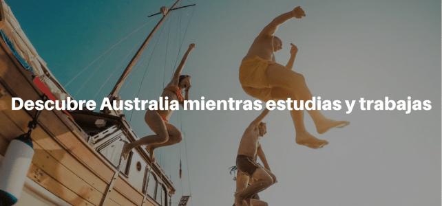 Estudia y trabaja en Australia con tu visa de estudiante. Te decimos cómo: