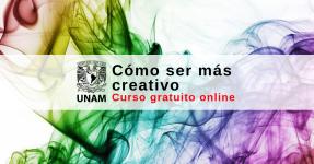 Curso virtual gratuito UNAM – Cómo ser mas creativo