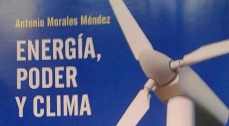"""Sale a la luz """"Energía, poder y clima"""", el cuarto libro de Antonio Morales"""