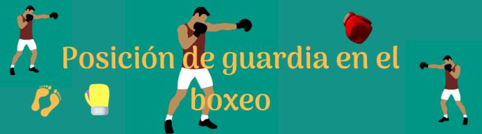 mejor posicion de guardia boxeo